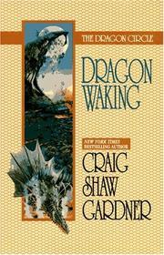 THE DRAGON CIRCLE: DRAGON WAKING by Craig Shaw Gardner