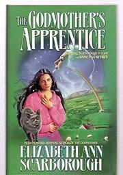 THE GODMOTHER'S APPRENTICE by Elizabeth Ann Scarborough