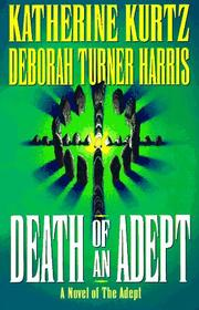 DEATH OF AN ADEPT by Katherine Kurtz