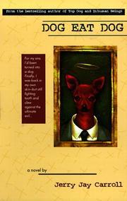 DOG EAT DOG by Jerry Jay Carroll