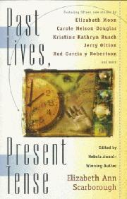 PAST LIVES, PRESENT TENSE by Elizabeth Ann Scarborough