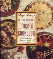FAYE LEVY'S INTERNATIONAL CHICKEN COOKBOOK by Faye Levy