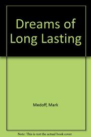 DREAMS OF LONG LASTING by Mark Medoff