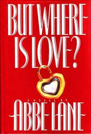 BUT WHERE IS LOVE? by Abbe Lane