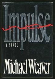 IMPULSE by Michael Weaver