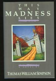 THIS WAY MADNESS LIES by Thomas W. Simpson