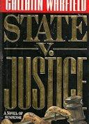 STATE V. JUSTICE by Gallatin Warfield