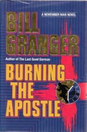 BURNING THE APOSTLE by Bill Granger