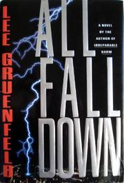 ALL FALL DOWN by Lee Gruenfeld