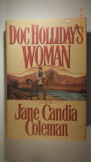 DOC HOLLIDAY'S WOMAN by Jane Candia Coleman