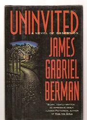 UNINVITED by James Gabriel Berman