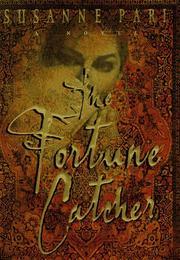 THE FORTUNE CATCHER by Susanne Pari