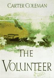 THE VOLUNTEER by Carter Coleman
