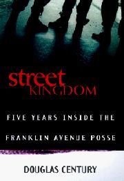 STREET KINGDOM by Douglas Century