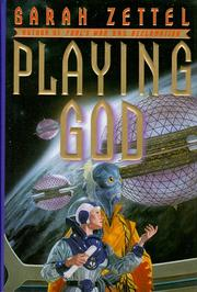 PLAYING GOD by Sarah Zettel