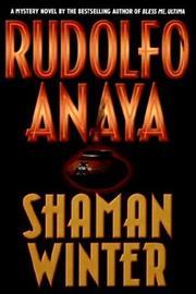 SHAMAN WINTER by Rudolfo Anaya