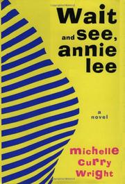 WAIT AND SEE, ANNIE LEE by Michelle Curry Wright