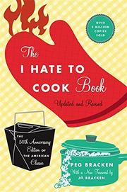 THE I-HATE-TO-COOK BOOK by Peg Bracken