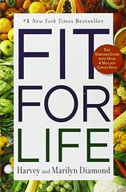 FIT FOR LIFE by Harvey & Marilyn Diamond Diamond
