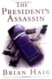 THE PRESIDENT'S ASSASSIN by Brian Haig