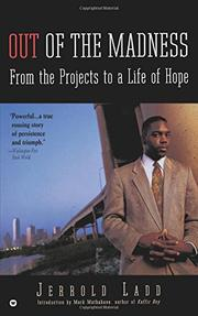 OUT OF THE MADNESS: From the Projects to a Life of Hope by Jerrold Ladd
