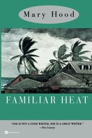 FAMILIAR HEAT by Mary Hood