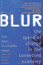 BLUR: The Speed of Change in the Connected Economy by Stan & Christopher Meyer Davis