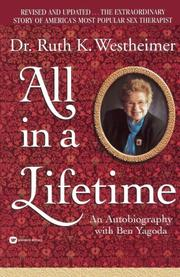 ALL IN A LIFETIME: An Autobiography by Dr. Ruth Westheimer