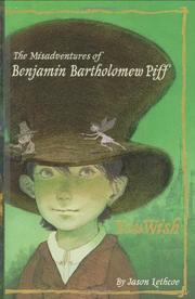 THE MISADVENTURES OF BENJAMIN BARTHOLOMEW PIFF by Jason Lethcoe
