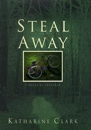 STEAL AWAY by Katharine Clark