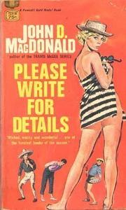 PLEASE WRITE FOR DETAILS by John D. MacDonald