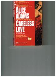 CARELESS LOVE by Alice Adams
