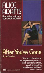 AFTER YOU'VE GONE by Alice Adams
