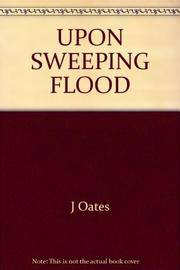 UPON THE SWEEPING FLOOD AND OTHER STORIES by Joyce Carol Oates