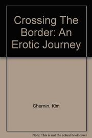 CROSSING THE BORDER by Kim Chernin