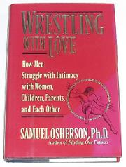 WRESTLING WITH LOVE by Samuel Osherson