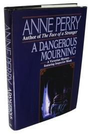 A DANGEROUS MOURNING by Anne Perry