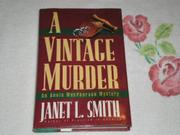 A VINTAGE MURDER by Janet L. Smith