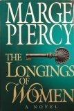 THE LONGINGS OF WOMEN by Marge Piercy