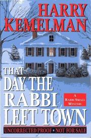 THE DAY THE RABBI LEFT TOWN by Harry Kemelman