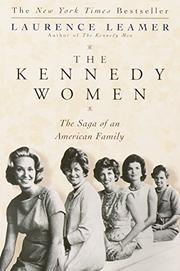THE KENNEDY WOMEN: The Saga of an American Family by Laurence Leamer