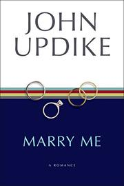 MARRY ME by John Updike