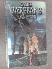 CASTLE BAREBANE by Joan Aiken