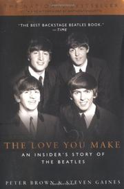 THE LOVE YOU MAKE: An Insider's Story of the Beatles by Peter & Steven Gaines Brown
