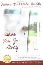 WHEN YOU GO AWAY by Jessica Barksdale Inclán