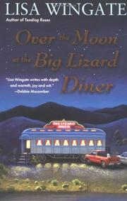 OVER THE MOON AT THE BIG LIZARD DINER by Lisa Wingate