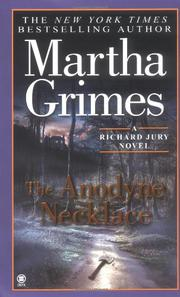 THE ANODYNE NECKLAC by Martha Grimes