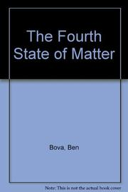 THE FOURTH STATE OF MATTER by Ben Bova