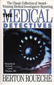 THE MEDICAL DETECTIVES by Berton RouechÉ