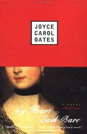 MY HEART LAID BARE by Joyce Carol Oates